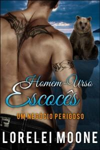 Cover Homem-Urso Escoces: Um Negocio Perigoso