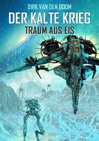 Cover Traum aus Eis - Der Kalte Krieg 3