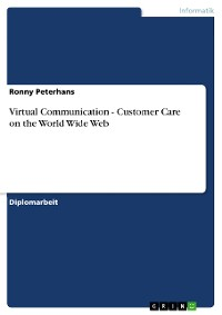 Cover Virtual Communication - Customer Care on the World Wide Web