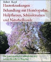 Cover Hauterkrankungen    Behandlung mit Homöopathie, Heilpflanzen, Schüsslersalzen und Naturheilkunde