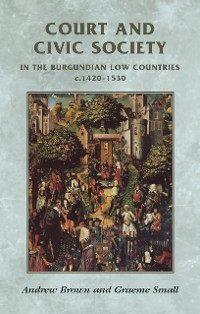 Cover Court and civic society in the Burgundian Low Countries c.1420–1530
