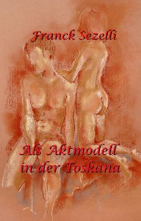 Cover Als Aktmodell in der Toskana