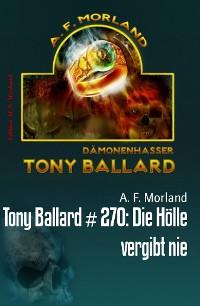 Cover Tony Ballard # 270: Die Hölle vergibt nie