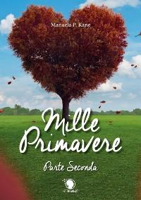 Cover Mille primavere. Parte seconda