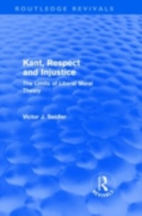 Cover Kant, Respect and Injustice (Routledge Revivals)