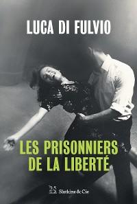 Cover Les Prisonniers de la liberté