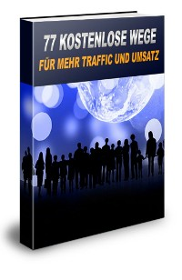 Cover 77 kostenlose Wege für mehr Traffic und Umsatz