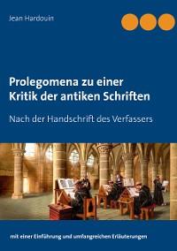 Cover Prolegomena zu einer Kritik der antiken Schriften