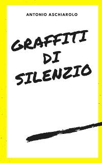 Cover Graffiti di silenzio