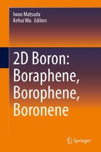 Cover 2D Boron: Boraphene, Borophene, Boronene