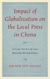 Cover Impact of Globalization on the Local Press in China
