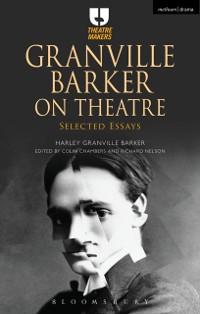 Cover Granville Barker on Theatre