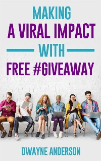 Cover Making a Viral Impact with FREE #GIVEAWAY
