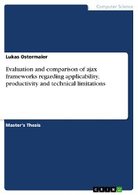 Cover Evaluation and comparison of ajax frameworks regarding applicability, productivity and technical limitations