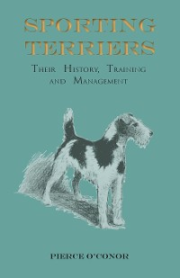 Cover Sporting Terriers - Their History, Training and Management