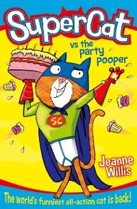 Cover Supercat vs The Party Pooper (Supercat, Book 2)