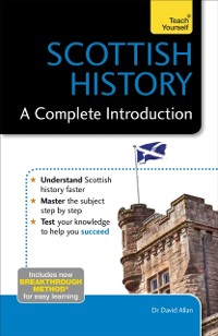 Cover Scottish History: A Complete Introduction: Teach Yourself
