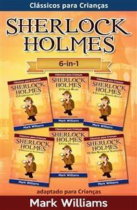 Cover Sherlock Holmes adaptado para Crianças 6-in-1: O Carbúnculo Azul, O Silver Blaze, A Liga dos Homens, O Polegar do Engenheiro, A Faixa Malhada, Os Seis Bustos de Napoleão