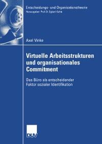 Cover Virtuelle Arbeitsstrukturen und organisationales Commitment