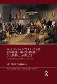 Cover William Hunter and his Eighteenth-Century Cultural Worlds