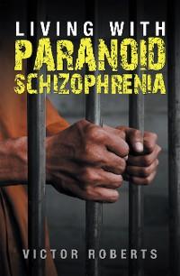 Cover Living with Paranoid Schizophrenia