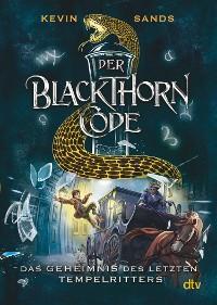 Cover Der Blackthorn-Code - Das Geheimnis des letzten Tempelritters
