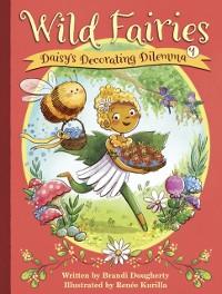 Cover Wild Fairies #1: Daisy's Decorating Dilemma