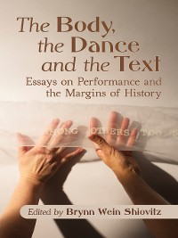 Cover The Body, the Dance and the Text