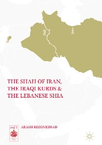 Cover The Shah of Iran, the Iraqi Kurds, and the Lebanese Shia