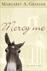 Cover Mercy Me (Esmeralda Trilogy Book #1)