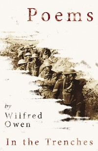 Cover Poems by Wilfred Owen - In the Trenches