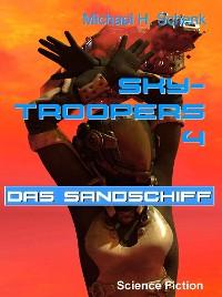 Cover Sky-Troopers 4 - Das Sandschiff