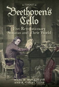 Cover Beethoven's Cello: Five Revolutionary Sonatas and Their World