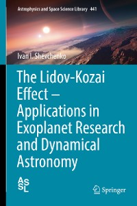 Cover The Lidov-Kozai Effect - Applications in Exoplanet Research and Dynamical Astronomy