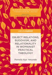 Cover Object Relations, Buddhism, and Relationality in Womanist Practical Theology