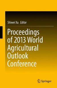 Cover Proceedings of 2013 World Agricultural Outlook Conference
