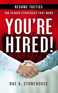 Cover You're Hired! Resume Tactics