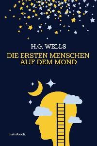Cover Die ersten Menschen auf dem Mond: Vollständige Ausgabe
