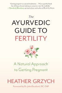 Cover The Ayurvedic Guide to Fertility