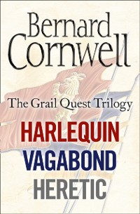 Cover Grail Quest Books 1-3: Harlequin, Vagabond, Heretic