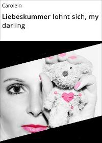 Cover Liebeskummer lohnt sich, my darling