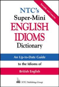Cover NTC's Super-Mini English Idioms Dictionary