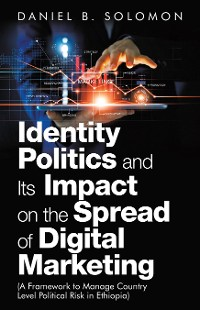 Cover Identity Politics and Its Impact on the Spread of Digital Marketing