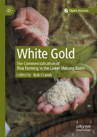 Cover White Gold: The Commercialisation of Rice Farming in the Lower Mekong Basin