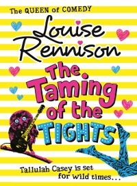 Cover Taming Of The Tights (The Misadventures of Tallulah Casey, Book 3)