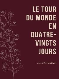Cover Le Tour du Monde en Quatre-Vingts Jours