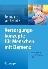 Cover Versorgungskonzepte für Menschen mit Demenz