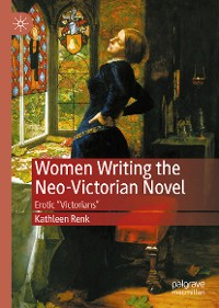 Cover Women Writing the Neo-Victorian Novel