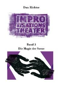 Cover Improvisationstheater. Die Magie der Szene