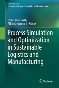 Cover Process Simulation and Optimization in Sustainable Logistics and Manufacturing